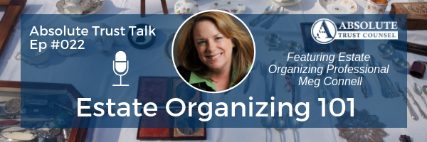 , 022: Estate Organizing 101 with Professional Estate Organizer Meg Connell