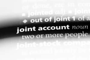 , Joint Accounts: The Good, the Bad and the Ugly