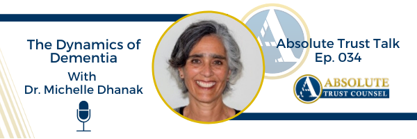 , 034: The Dynamics of Dementia with Dr. Michelle Dhanak