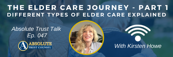 , 047: The Elder Care Journey – Part 1: Different Types of Elder Care Explained