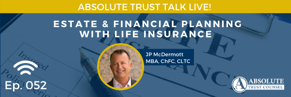 052: Estate and Financial Planning with Life Insurance