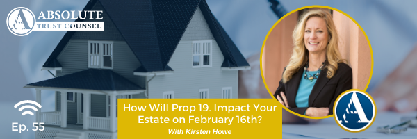 055: How Will Prop 19 Impact Your Estate Plan on February 16th
