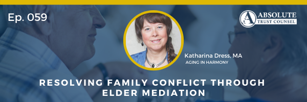 059: Resolving Family Conflict Through Elder Mediation