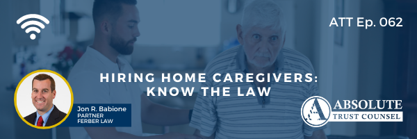062: Hiring Home Caregivers: Know the Law