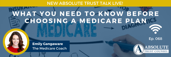 068: What You Need to Know Before Choosing a Medicare Plan