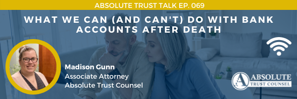 069: What We Can (and Can't) Do With Bank Accounts After Death